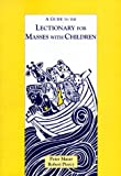 A Guide to the Lectionary for Masses with Children, Peter Mazar and Robert W. Piercy, 1568540434
