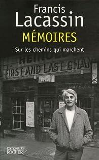 Mémoires : Sur les chemins qui marchent par Francis Lacassin