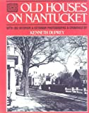 Old Houses on Nantucket, Kenneth Duprey, 0942655141