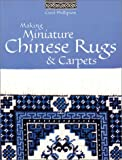 Making Miniature Chinese Rugs & Carpets