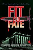 Fit for Fate, Eugene Stratton, 0595658504