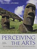 Perceiving the Arts : An Introduction to the Humanities with Music for the Humanities CD, Sporre and Sporre, Dennis J., 0205234062