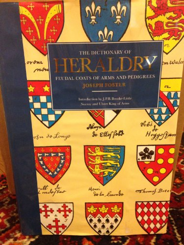 - The Dictionary of Heraldry: Feudal Coats of Arms and Pedigrees