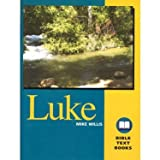 The Book of Luke : Bible Text Books, Willis, Mike, 1584270101