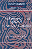 The Person-Centred Approach: A passionate presence (Person-centred Approach & Client-centred Therapy Essential Readers)