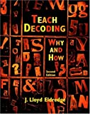 Teach Decoding, J. Lloyd Eldredge, 0131176854