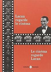 Lacan regarde le cinéma : Le cinéma regarde Lacan