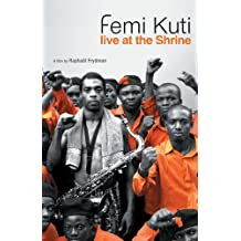 Femi Kuti: Live at the Shrine