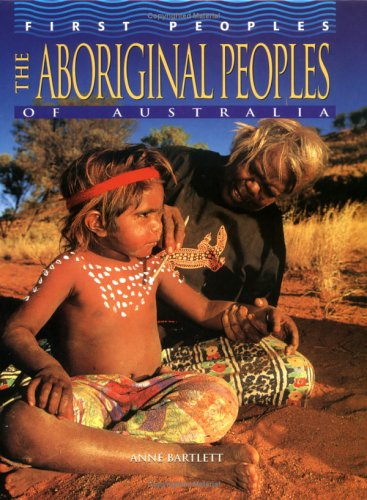 The Aboriginal Peoples of Australia (First Peoples) -
