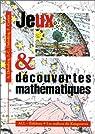 JEUX ET DECOUVERTES MATHEMATIQUES par Deledicq