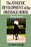 The Athletic Development of the Dressage Horse: Manege Patterns (Howell reference books)