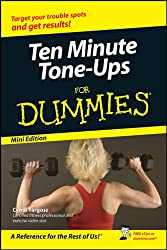 Ten-Minute Tone-Ups For Dummies®, Mini Edition