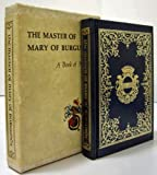 THE MASTER OF MARY OF BURGUNDY, A BOOK OF HOURS FOR ENGLEBERT OF NASSAU,THE BODLEIAN LIBRARY, OXFORD Introduction and Legends by J. J. G. Alexander