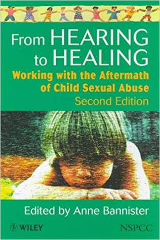 From Hearing to Healing: Working with the Aftermath of Child Sexual Abuse (Wiley Child Protection & Policy Series)