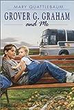Grover G. Graham and Me, Mary Quattlebaum, 0440419182