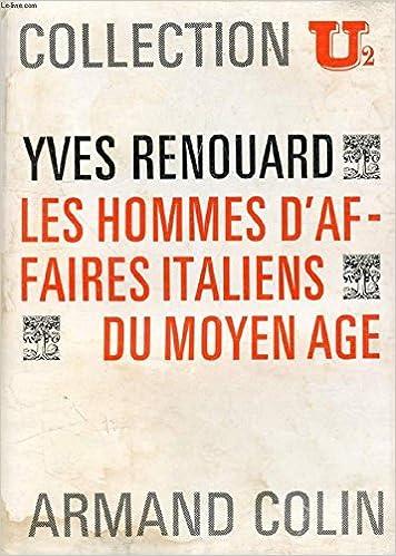 Amazon Fr Les Hommes D Affaires Italiens Du Moyen Age