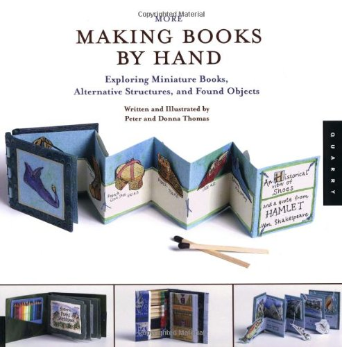 Download More Making Books By Hand: Exploring Miniature Books, Alternative Structures, and Found Objects PDF