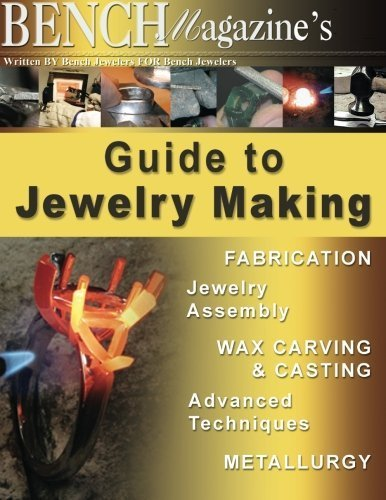 Bench Magazine's Guide to Jewelry Making by Brad Simon (2014-07-10)