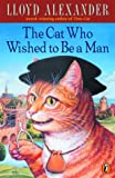 The Cat Who Wished to Be a Man, Lloyd Alexander, 0525275452