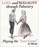 "Book cover image for Love and Sexuality through Palmistry : Playing the ""Love Game"""