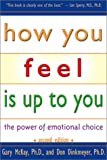 How You Feel Is up to You, Gary D. McKay and Don Dinkmeyer, 1886230501