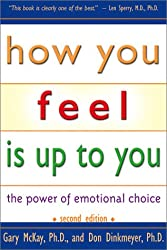 How You Feel Is Up to You: The Power of Emotional Choice (Mental Health)