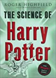 The Science of Harry Potter, Roger Highfield, 0670031534