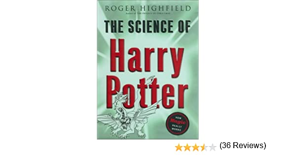 Amazon.com: The Science of Harry Potter: How Magic Really Works (9780670031535): Roger Highfield: Books