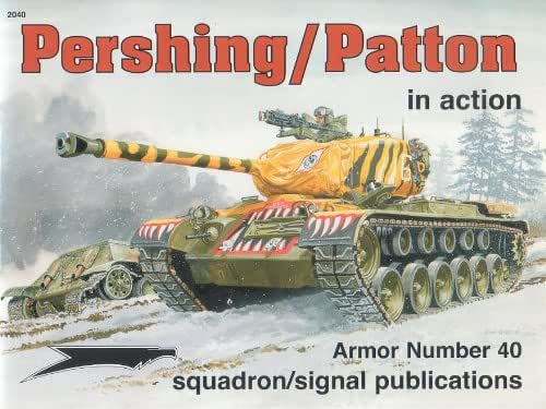 Pershing/ Patton in action: T26/ M26/ M46 Pershing and M47 Patton - Armor No. 40