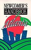 Newscomer's Handbook for Atlanta, First Books, Inc. Staff, 0912301317