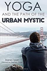 Yoga and the Path of the Urban Mystic: 4th Edition Paperback