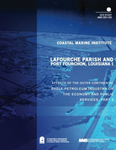 Lafourche Parish and Port Fourchon, Louisiana: Effects of the Outer Continental Shelf Petroleum Industry on the Economy