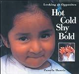 Hot, Cold, Shy, Bold, Pamela Harris, 1550741535