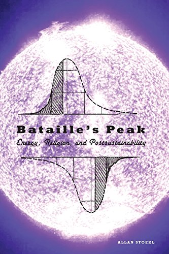 Bataille S Peak  Energy  Religion  And Postsustainability