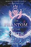 The Phantom of the Earth (Books 4-5 Omnibus Edition)