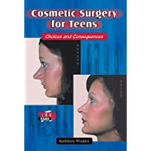 Cosmetic Surgery for Teens: Choices and Consequences