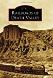 Railroads of Death Valley (Images of Rail)