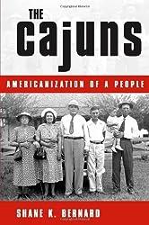 The Cajuns: Americanization of a People by Shane K. Bernard (2003-03-12)