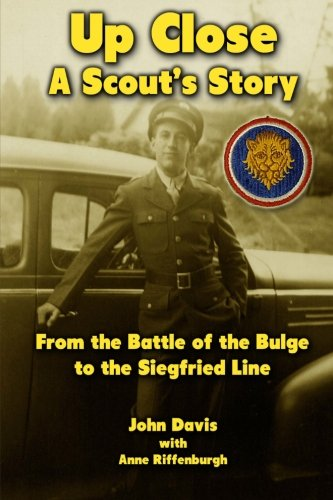 Up Close - A Scout's Story: From the Battle of the Bulge to the Siegfried Line