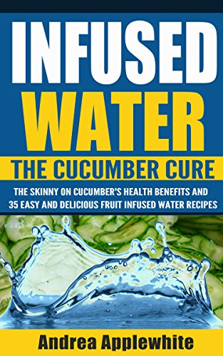 Fruit Infused Water: The Cucumber Cure, The Skinny On Cucumber