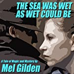 The Sea Was Wet As Wet Could Be   Mel Gilden