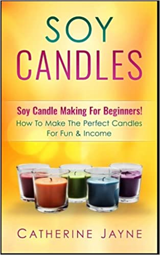 Soy Candles: Soy Candle Making For Beginners! How To Make The