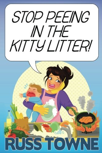 Stop Peeing in the Kitty Litter!: Humorous and Heartwarming Stories on Parenting Naylor Stop
