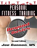 Personal Fitness Training Beyond the Basics, Joe Cannon, 0692318615