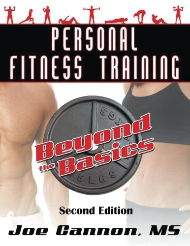 (Personal Fitness Training Beyond The Basics: Beyond The Basics)