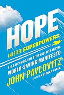 Book Cover: Hope and Other Superpowers: A Life-Affirming, Love-Defending, Butt-Kicking, World-Saving Manifesto