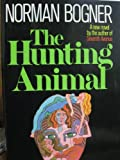 The Hunting Animal, Norman Bogner, 0688001874
