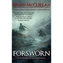 Forsworn: A Powder Mage Novella (Powder Mage series)