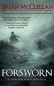 Forsworn: A Powder Mage Novella (Powder Mage series) by [McClellan, Brian]