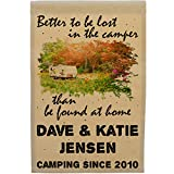 Personalized Campsite Flag, Better to Be Lost in The Camper Than Found at Home, Camping Sign